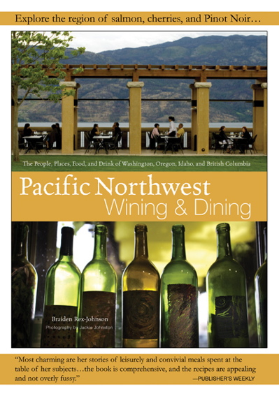 The cover of Braiden\'s latest book, Pacific Northwest Wining & Dining (Wiley, 2007).